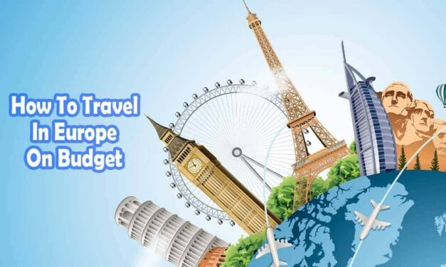 How To Travel In Europe On Budget- Check What Experts Say About It
