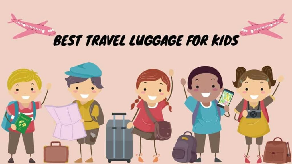 Best travel luggage for kids