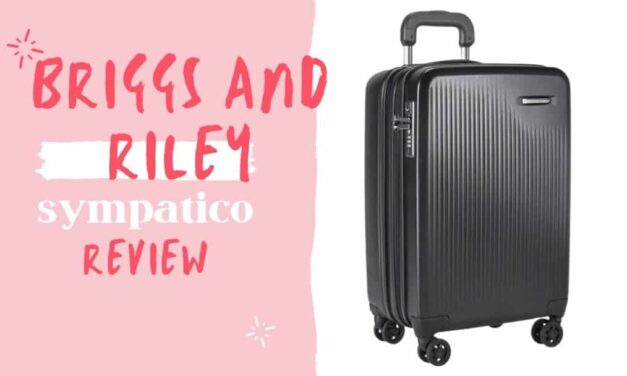 Briggs and riley sympatico review you must check before the travel